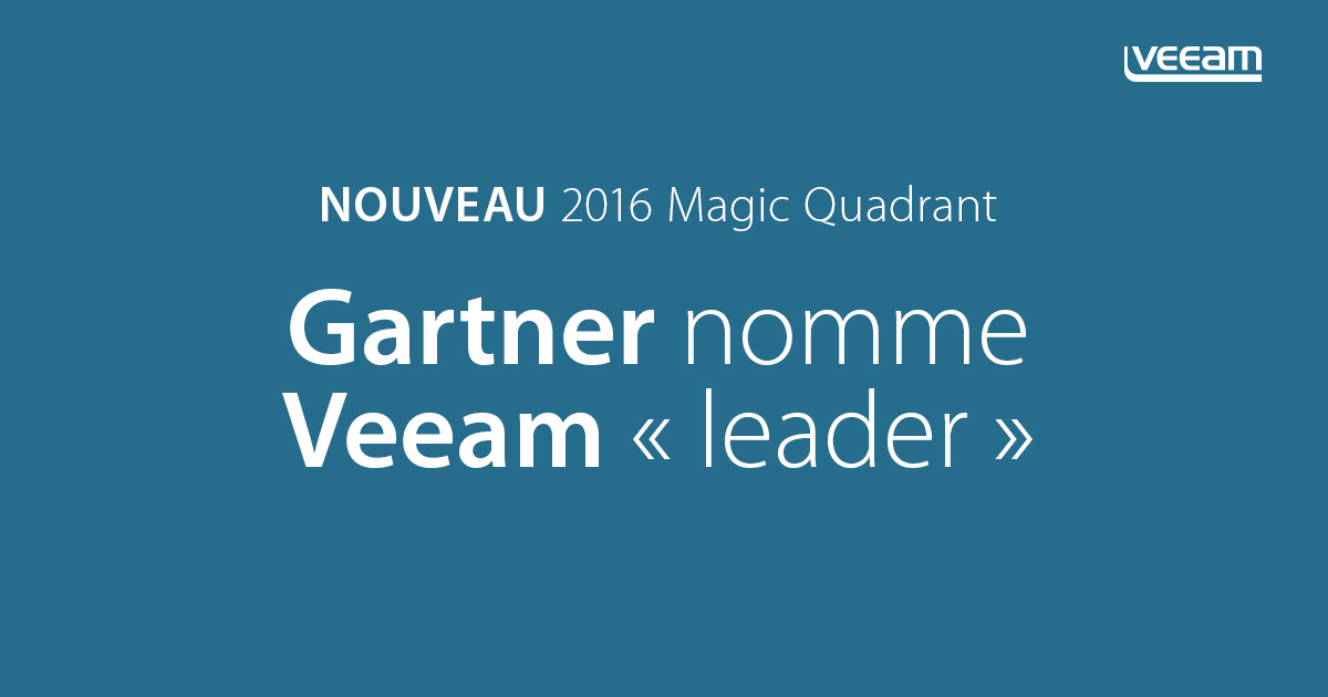 Gartner nomme Veeam en tant que leader dans le nouveau Magic Quadrant for Data Center Backup & Recovery Software 2016
