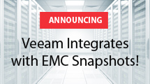 Veeam integrates with EMC snapshots!