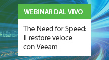 The Need for Speed: Il restore veloce con Veeam