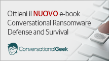Ottieni il NUOVO e-book Conversational Ransomware Defense and Survival (In inglese)