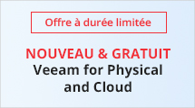NOUVEAU & GRATUIT : Veeam for Physical and Cloud