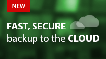 NEW: Fast, secure backup to the cloud