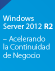 LIVE WEBINAR: Windows Server 2012 R2 - Acelerando la Continuidad de Negocio