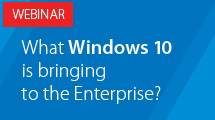 What is Windows 10 bringing to the Enterprise?
