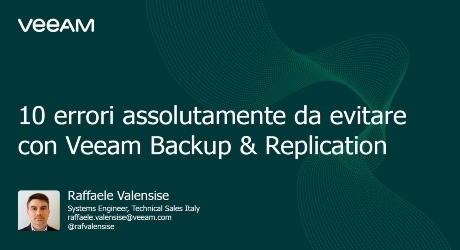 "Veeam Backup & Replication: 10 ""worst practices"" assolutamente da evitare"