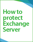 Best Practices for Virtualizing and Protecting Exchange Server