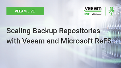 Best Practices for Scaling Backup Repositories with Veeam and Microsoft ReFS