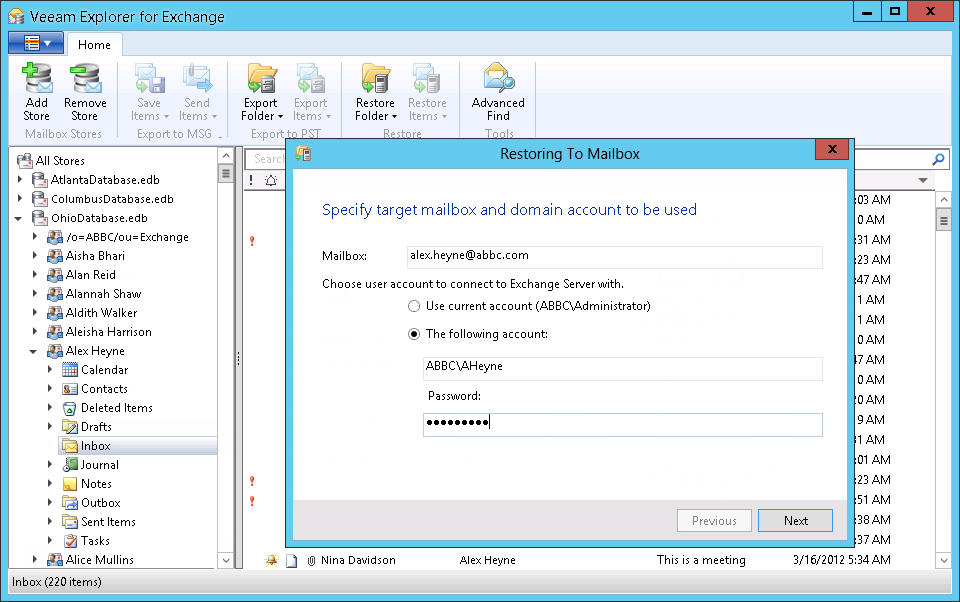 Veeam Explorer for Exchange makes it easy to restore Exchange items to their original location.