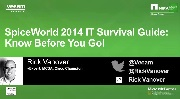 SpiceWorld 2014 IT Survival Guide: Know Before You Go!
