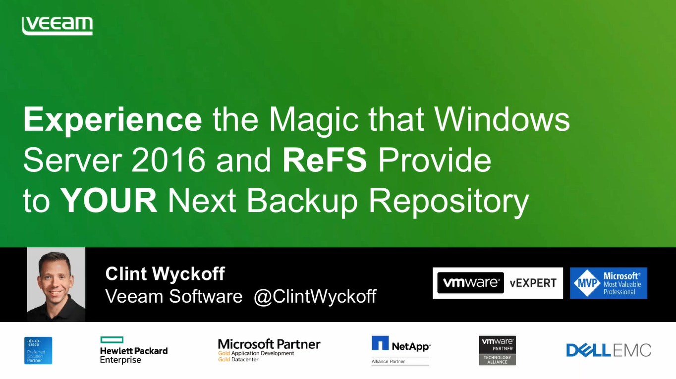 Experience the Magic that Windows Server 2016 and ReFS Provide to YOUR Next Backup Repository