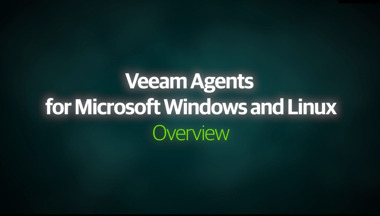 Veeam Agents for Microsoft Windows and Linux – Product Overview