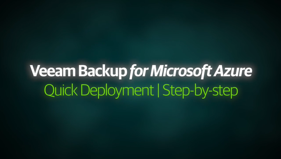 Veeam Backup for Microsoft Azure — Step-by-step quick deployment