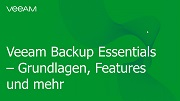 Veeam Backup Essentials – Grundlagen, Features und mehr …