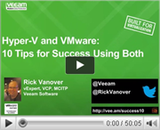 Hyper-V and VMware: 10 Tips for Success Using Both