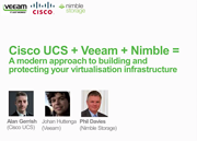 Cisco UCS + Veeam + Nimble = A modern approach to building and protecting your virtualization infrastructure