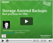 Storage Assisted Backups: Best practices for VMs