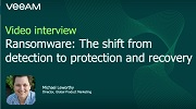 Ransomware: The shift from detection to protection and recovery