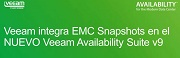 Veeam Integra los Snapshots de Dell EMC en el NUEVO Veeam Availability Suite v9