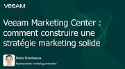 Veeam Marketing Center: Comment construire une stratégie marketing solide