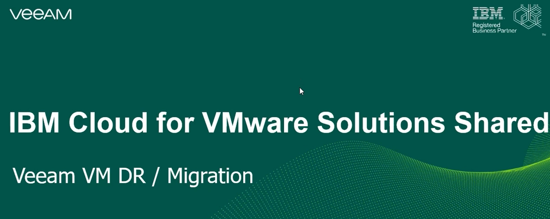 IBM cloud for VMware Solutions Shared – Veeam DR & Migration Demo