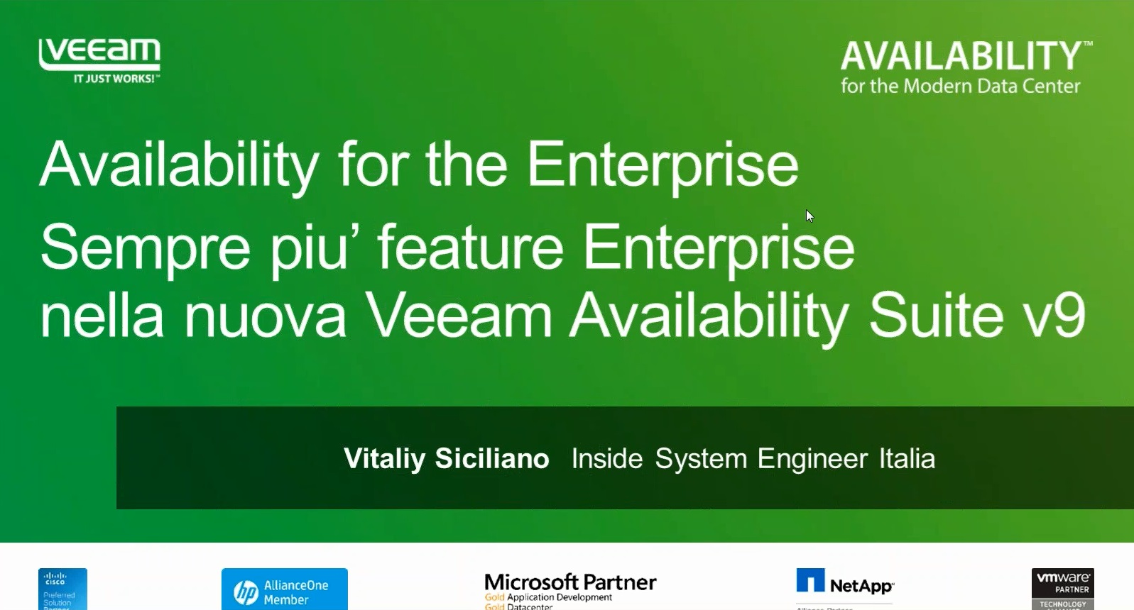Availability for the Enterprise Sempre piu' feature Enterprise nella nuova Veeam Availability Suite v9