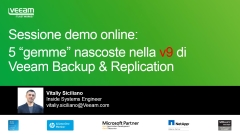 "Sessione demo online: 5 ""gemme"" nascoste nella v9 di Veeam Backup & Replication."