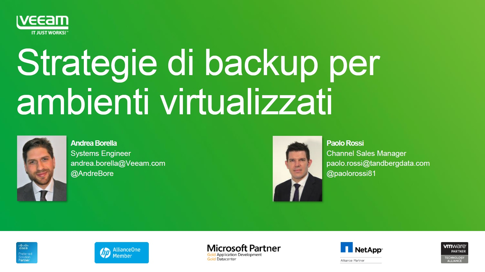Strategie di backup per ambienti virtualizzati. Disco / Nastro / Cloud: quale strategia si adatta meglio alle vostre esigenze?