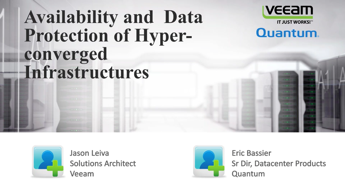 Veeam and Quantum: Availability and Data Protection of Hyperconverged Infrastructures