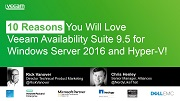 10 Reasons You Will Love Veeam Availability Suite 9.5 for Windows Server 2016 and Hyper-V!