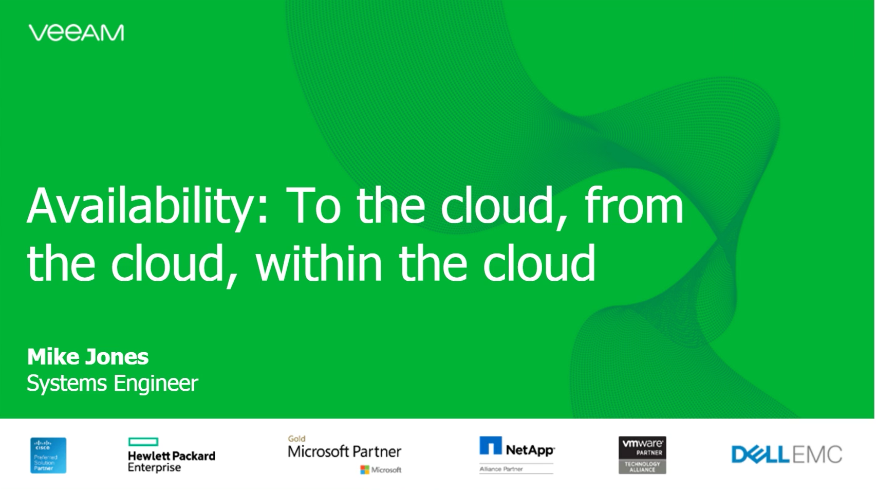 Availability: To the cloud, from the cloud, within the cloud