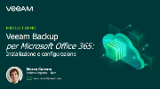 Veeam Backup per Microsoft Office 365 – installazione e implementazione