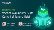 Veeam Availability Suite – Protezione di workload fisici