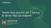 Veeam best practice per il backup di server fisici ed endpoint
