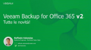 Tutte le novità di Veeam Backup for Office 365 v2