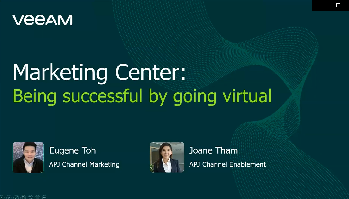 APJ Veeam Marketing Center Webinar: Being Successful By Going Virtual