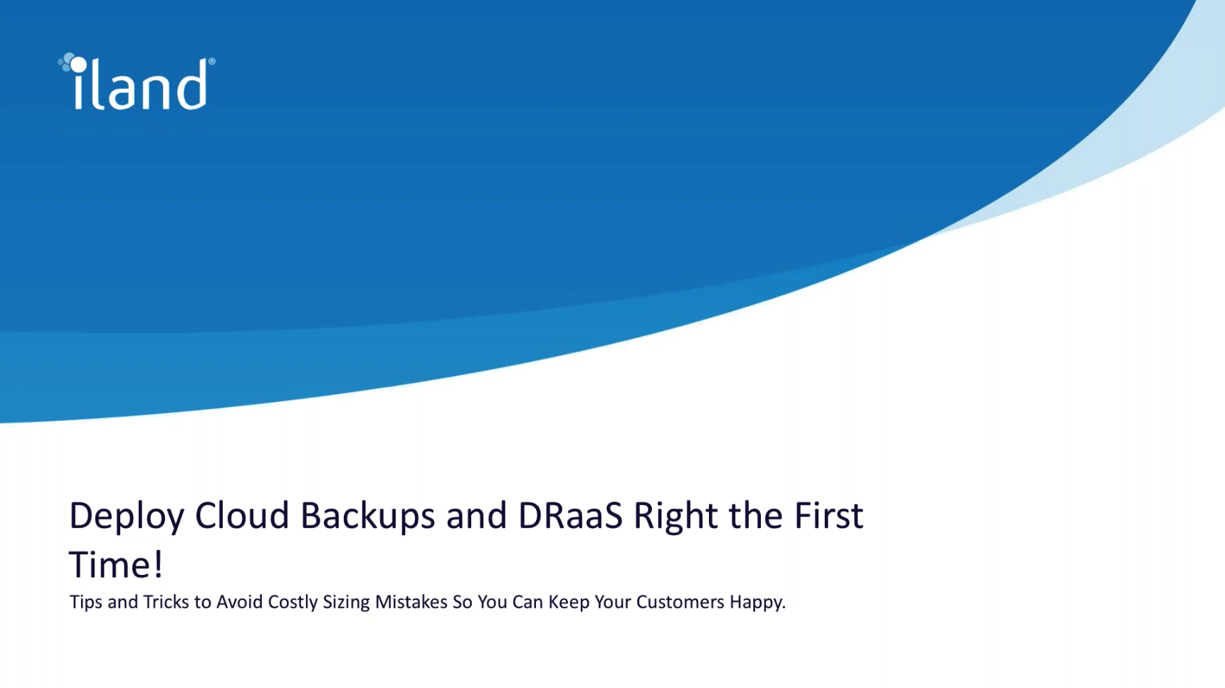 Deploy your customer's backups right the first time