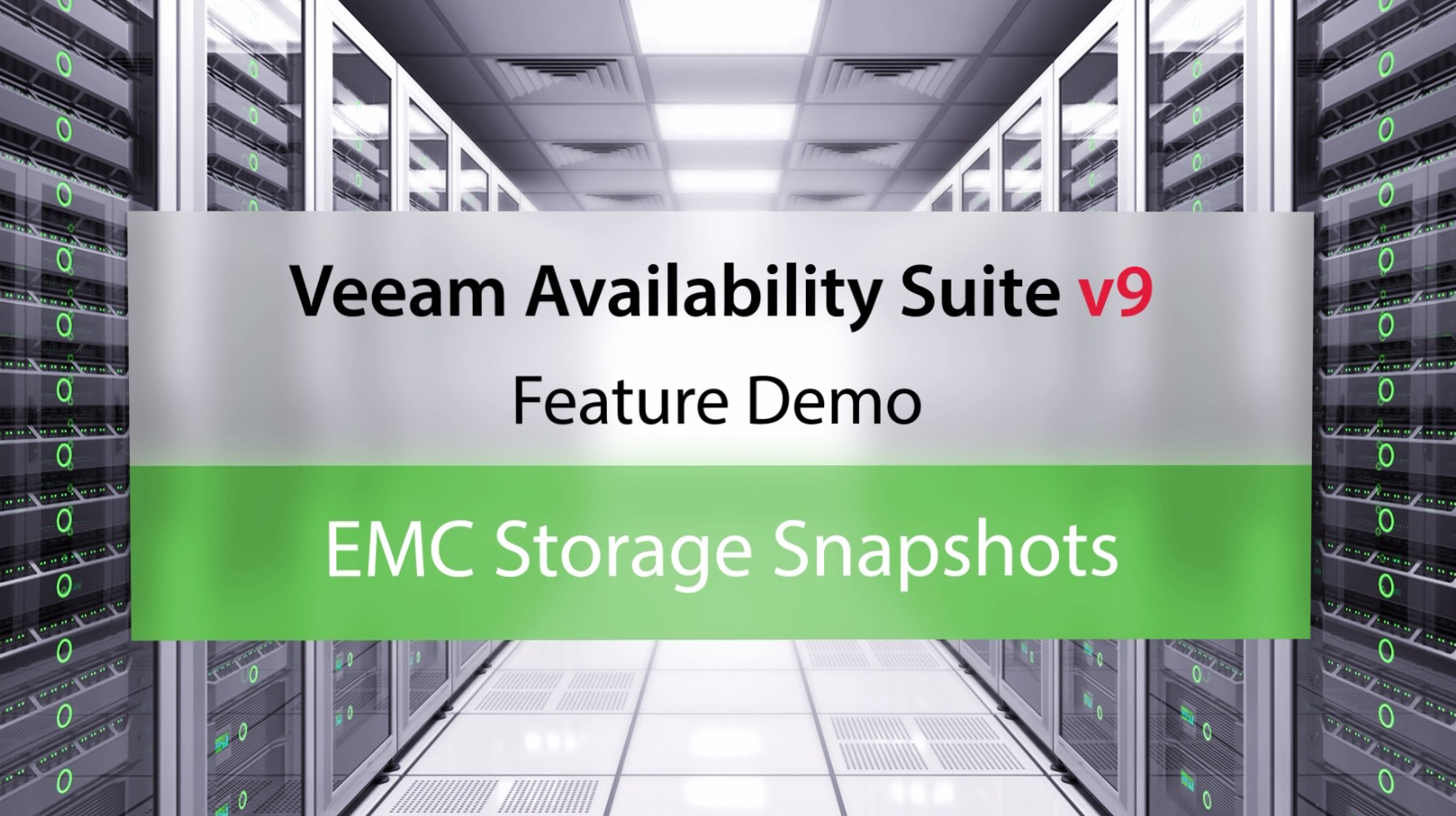 Veeam Availability Suite v9: EMC Storage Snapshots