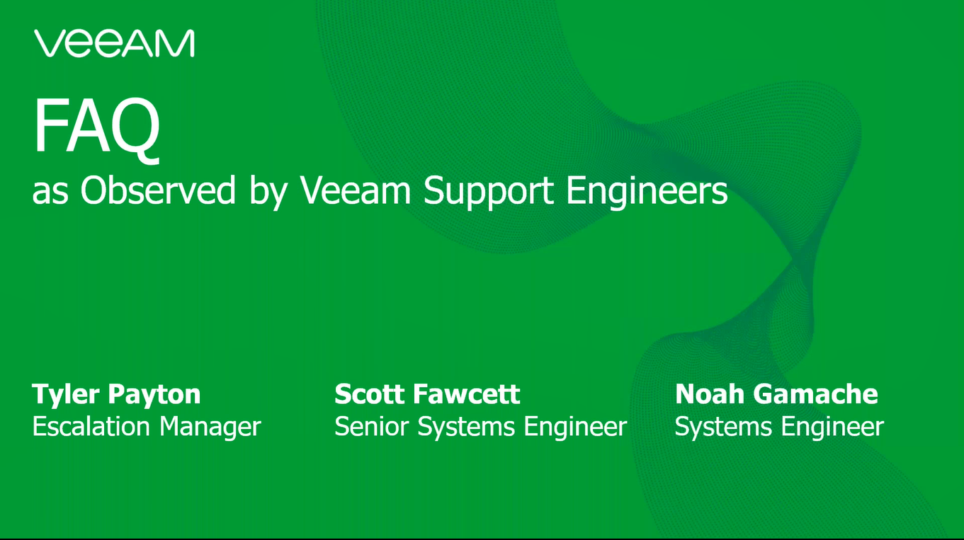 FAQ: Answered by Veeam Support Engineers