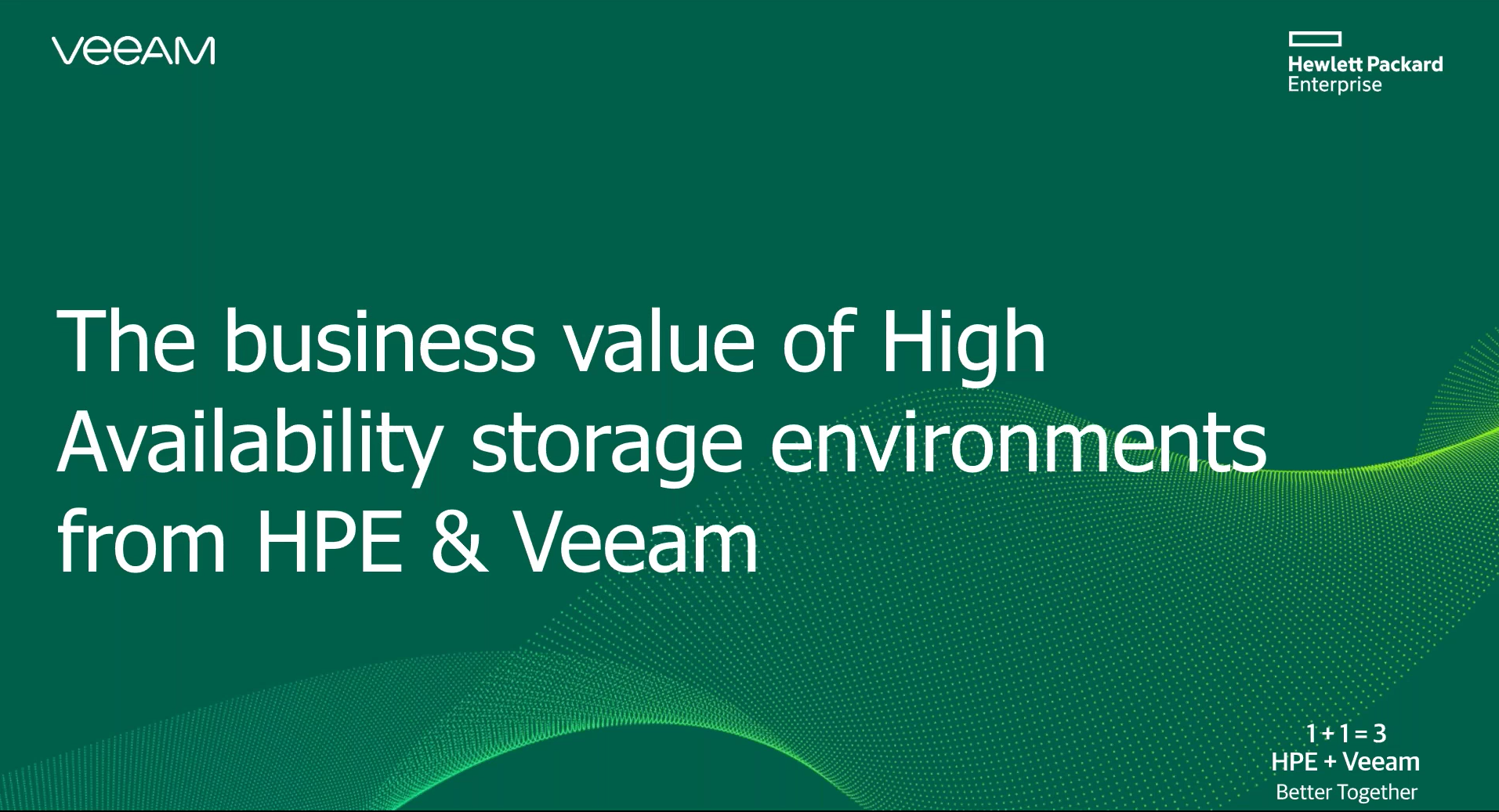 The business value of High Availability storage environments from HPE & Veeam