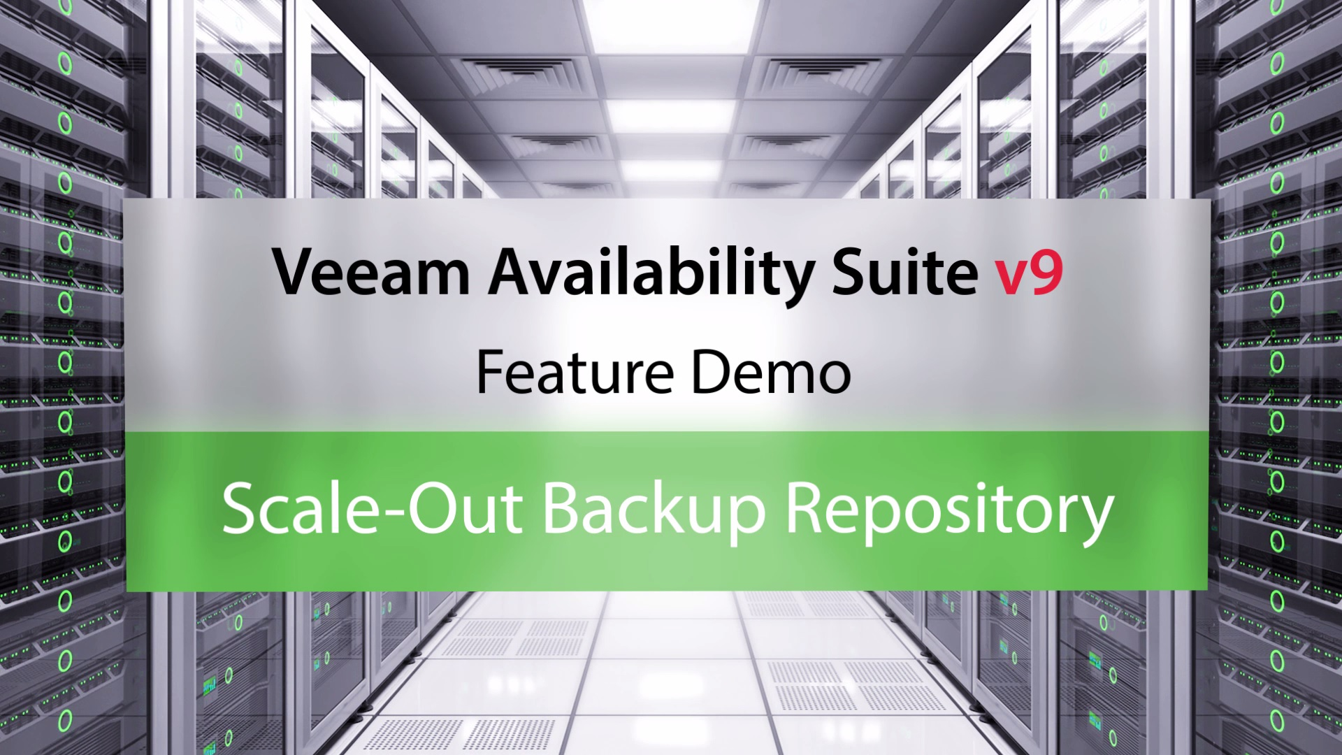 Veeam Availability Suite v9: Scale-Out Backup Repository