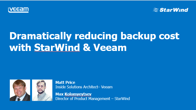 Dramatically Reducing Backup Costs with Veeam and Starwind