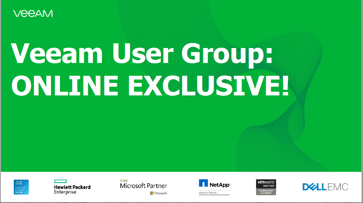 Veeam User Group: ONLINE EXCLUSIVE!