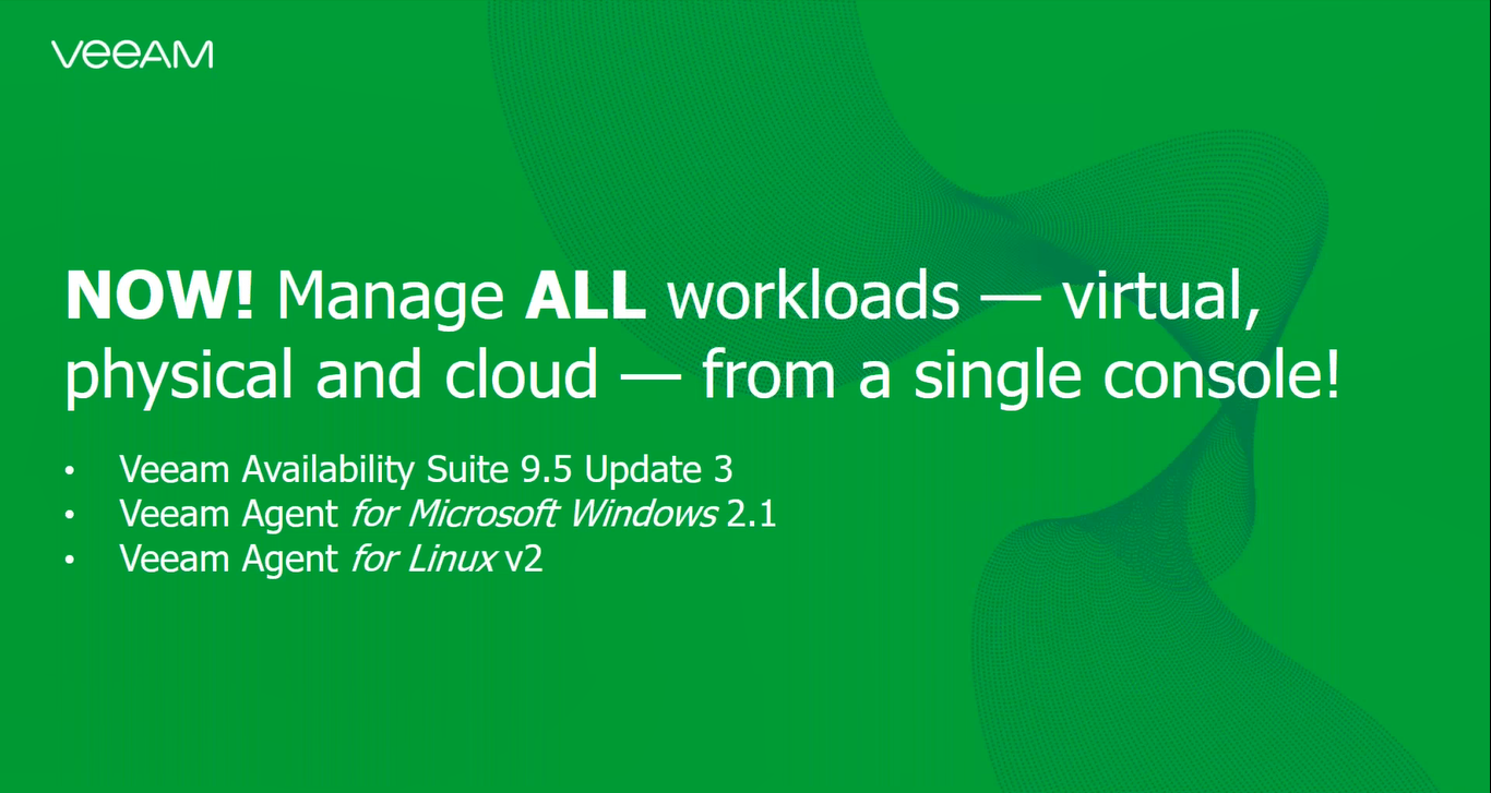 NOW! Manage ALL workloads — virtual, physical and cloud — from a single console
