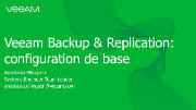 La configuration de base de Veeam Backup & Replication expliquée en bref !