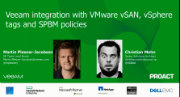 Veeam integration with VMware vSAN, vSphere tags and SPBM policies