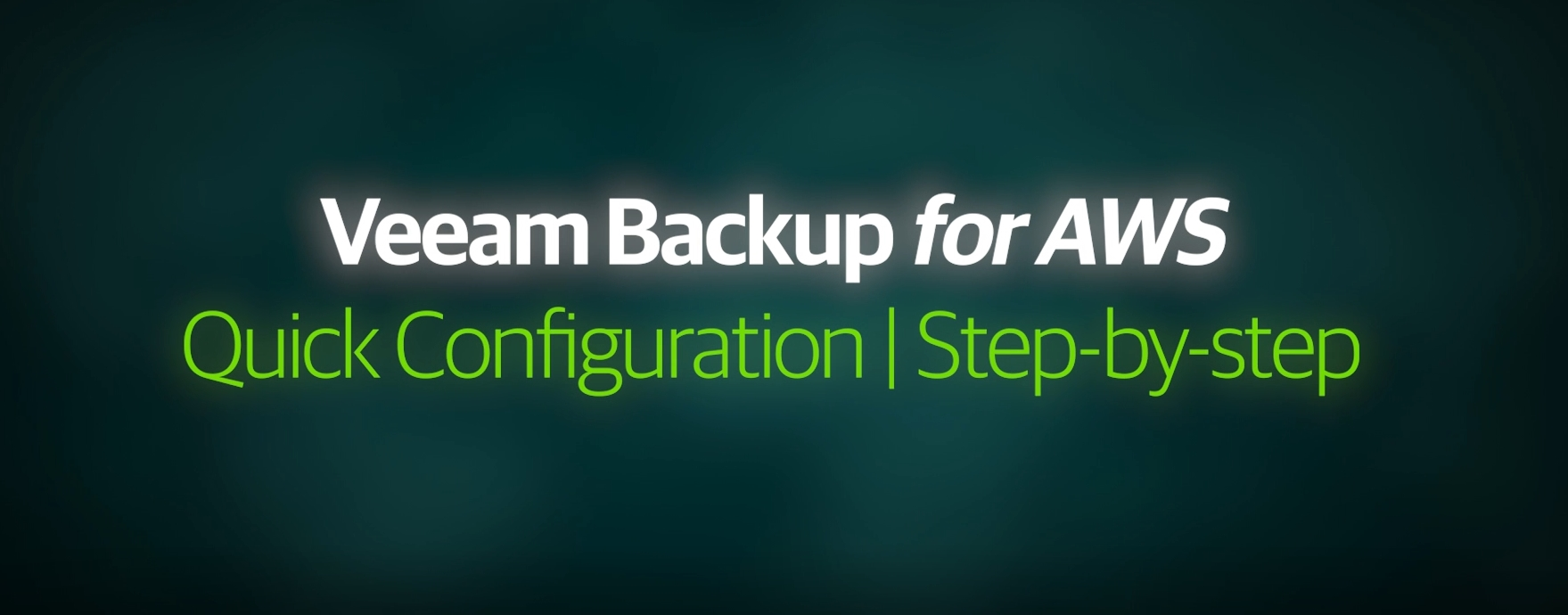 Veeam Backup for AWS — Step-by-step configuration