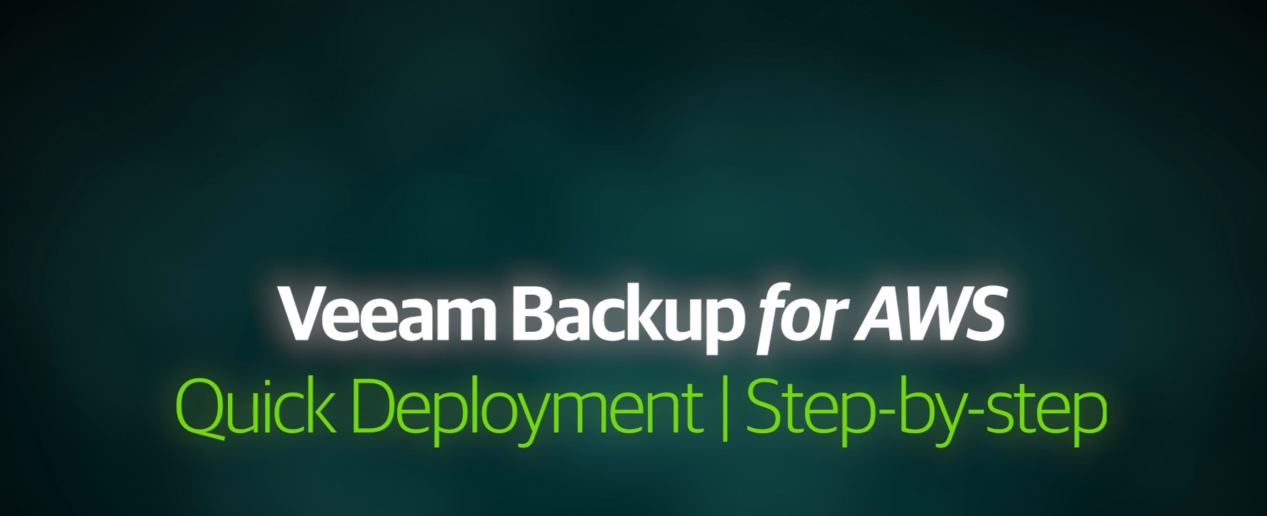 Veeam Backup for AWS — Step-by-step quick deployment