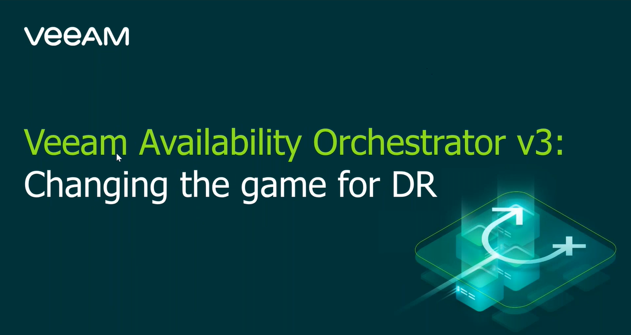Veeam Availability Orchestrator v3: Changing the game for DR