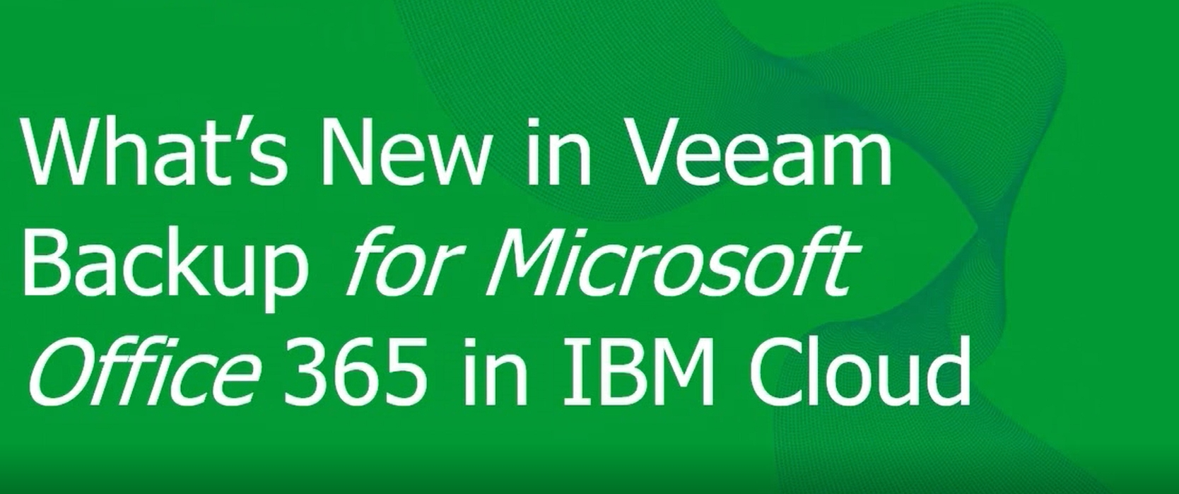 Configure Veeam Backup <em>for Microsoft Office 365</em> in IBM Cloud