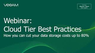 Veeam Cloud Tier best practices: How to cut data-storage costs up to 80%